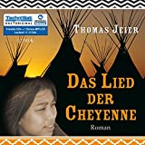Das Lied der Cheyenne [Tonträger]. Roman, 9 Audio-CDs + 1 Bonus-MP3-CD
