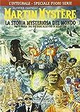 L'integrale di Martin Mystère. La storia myteriosa del mondo. Parte prima: Dal Big Bang alla fine di Atlantide. Ediz. speciale