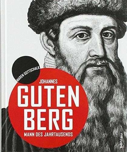 Johannes Gutenberg: Mann des Jahrtausends Buch-Cover
