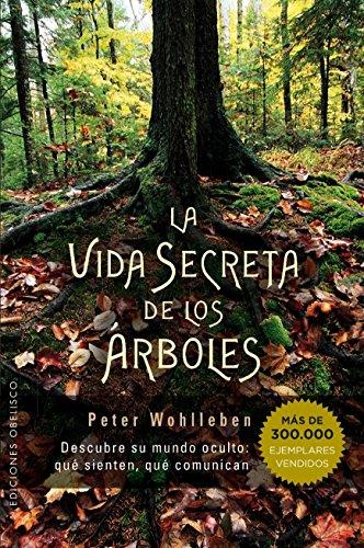 Vida Secreta de los árboles (ESPIRITUALIDAD Y VIDA INTERIOR) por Peter Wohlleben