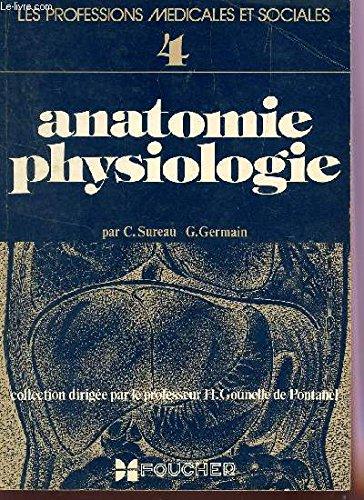 ANATOMIE PHYSIOLOGIE / 4e VOLUME DE LA COLLECTION