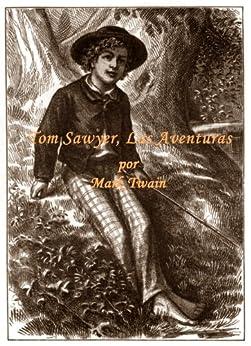 Tom Sawyer, Las Aventuras por Mark Twain (Nueva Edicion en Espanol) de [Twain, Mark]