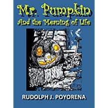 Mr.Pumpkin and the Meaning of Life (English Edition)
