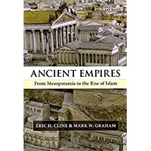 [(Ancient Empires : From Mesopotamia to the Rise of Islam)] [By (author) Eric H. Cline ] published on (June, 2011)