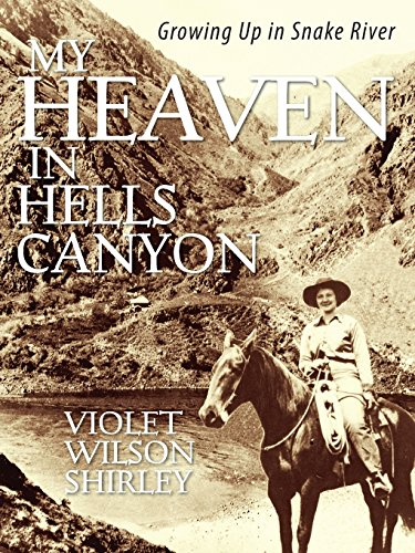 Womens Violett Hell (My Heaven in Hells Canyon: Growing Up in Snake River)