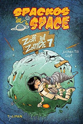 Spackos in Space – Zoff auf Zombie 7 (Ideen Zombie)