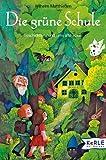 Die grüne Schule: Märchen zum Lesen und Vorlesen - Wilhelm Matthiessen