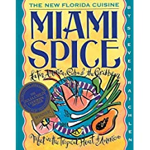 Miami Spice: The New Florida Cuisine by Steven Raichlen (1993-01-11)