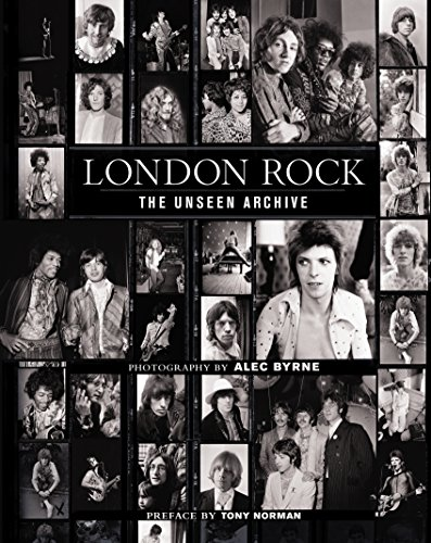 London Rock. The Unseen Archive por Byrne Alec