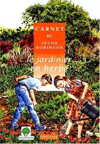 Le jardinier en herbe