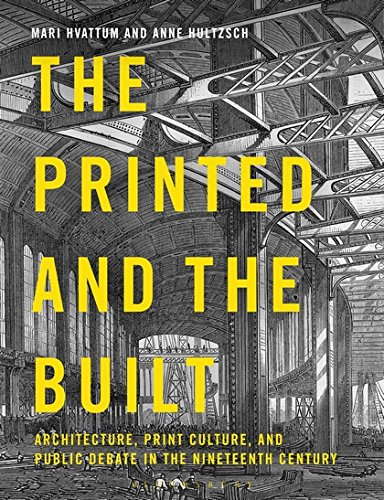 The Printed and the Built: Architecture, Print Culture, and Public Debate in the Nineteenth Century