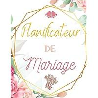 Planificateur de Mariage: Wedding Planner Français   Guide à remplir pour préparer et organiser au mieux de votre jour J…