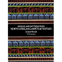 Designs and Patterns from North African Carpets and Textiles.