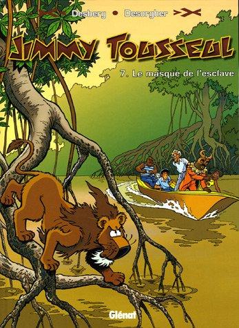 Jimmy Tousseul, Tome 7 : Le Masque de l'esclave