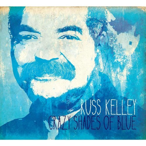 Crazy Shades of Blue by Russ Kelley