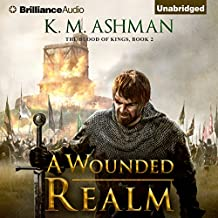 A Wounded Realm: The Blood of Kings, Book 2