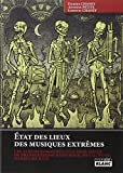 ETAT DES LIEUX DES MUSIQUES EXTREMES Les albums essentiels d un demi siècle de transgression hard rock, metal, punk, hardcore & Co