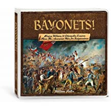 Bayonets!: Heroes, Villains, & Character Lessons from the American War for Independence [With Study Guide]