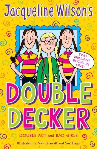 Jacqueline Wilson's Double Decker: Double Act & Bad Girls