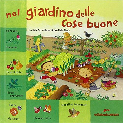 Nel giardino delle cose buone. Ediz. illustrata (Alifogliezampesassi) por Fréderic Lisak