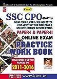 Kiran's SSC CPO (CAPFS) Delhi Police, CAPFS Sub Inspector, CISF Assistant Sub Inspector & NCB Intelligence Officer Exam Paper-I & Paper-II Practice Work Book - 1847