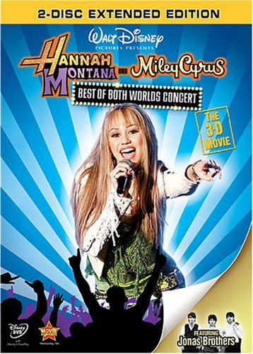 Hannah Montana and Miley Cyrus: Best of Both Worlds Concert: The 3-D Movie: Extended Edition by Miley Cyrus