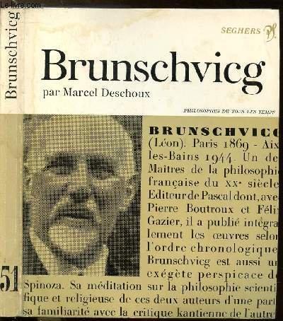 Léon Brunschvicg ou l'Idéalisme à hauteur d'homme : . Présentation et choix de textes de L. Brunschvicg avec des pages inédites.