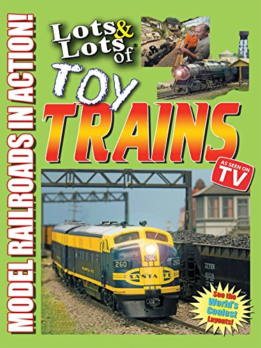 Lots & Lots of Toy Trains - Model Railroading Action! ()