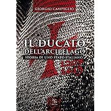 Ducato dell'arcipelago. Storia di uno Stato italiano (1207-1619) (Nargre)