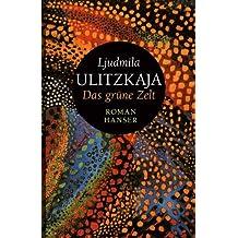 Das grüne Zelt: Roman von Ulitzkaja. Ljudmila (2012) Gebundene Ausgabe