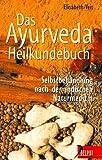 Das Ayurveda-Heilkundebuch - Selbstbehandlung nach der indischen Naturmedizin (Delphi bei Droemer Knaur) - Elisabeth Veit