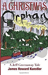 A Christmas Orphan: 2 (The Jeff Greenaway Tales) by James Howard Kunstler (1-Dec-2012) Paperback