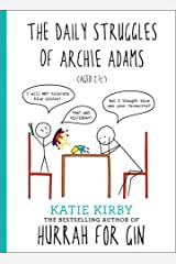 Hurrah for Gin: The Daily Struggles of Archie Adams (Aged 2 ¼): The perfect gift for mums Hardcover