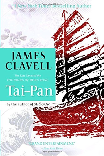 Tai-Pan: The Epic Novel of the Founding of Hong Kong (Asian Saga)