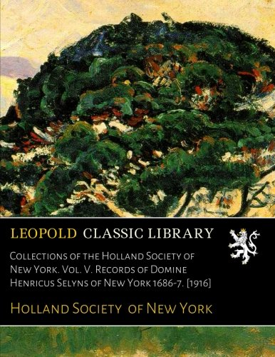 collections-of-the-holland-society-of-new-york-vol-v-records-of-domine-henricus-selyns-of-new-york-1