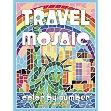 TRAVEL MOSAIC Color by Number: Activity Puzzle Coloring Book for Adults Relaxation & Stress Relief