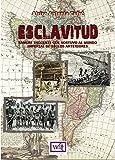 Esclavitud: Sangre inocente que sostuvo al mundo imperial de siglos anteriores (Spanish Edition)
