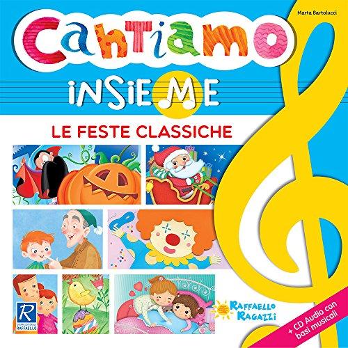 Cantiamo insieme le feste classiche. Con CD-Audio