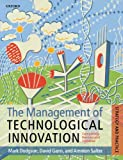 The Management Of Technological Innovation: Strategy and Practice: The Strategy and P...