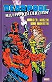 Deadpool Killer- Kollektion Hardcover #1: Mörder, Miezen und Moneten *Auf 444 Exemplare limitiertes Hardcover* (2014, Panini)
