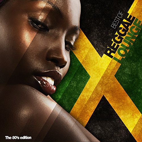 Best of Reggae Lounge (The 80's Edition)