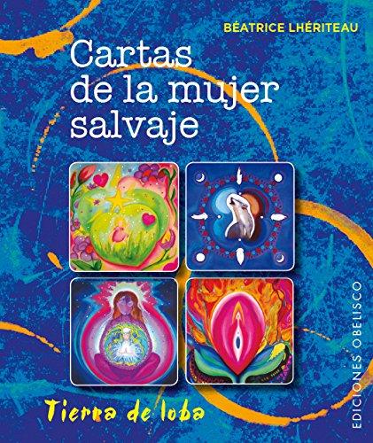 Cartas De La Mujer Salvaje (Libro + Baraja) (CARTOMANCIA) por Béatrice Lhériteau