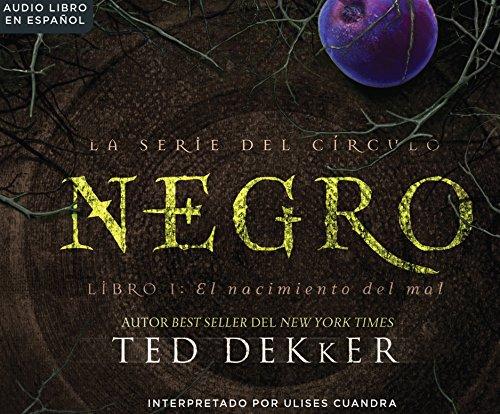 Negro (Black): The Birth of Evil (La Serie Del Circulo /The Circle) por Ted Dekker