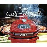 Bunz Grill Rezepte Kalender: Grillen mit dem Keramikgrill