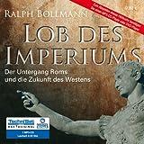 Lob des Imperiums: Der Untergang Roms und die Zukunft des Westens by Ralph Bollmann (2008-01-11)