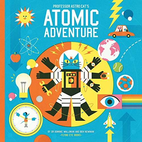 Professor Astro Cat's Atomic Adventure por Dominic Walliman