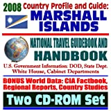 2008 country profile and guide to the marshall islands national travel guidebook and handbook nuclear testing the bikini atoll kwajalein atoll test facility world war ii two cd rom set