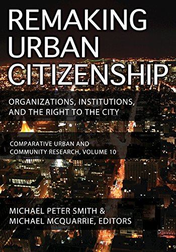 Remaking Urban Citizenship: Organizations, Institutions, and the Right to the City (Comparative Urban and Community Research) (English Edition) -