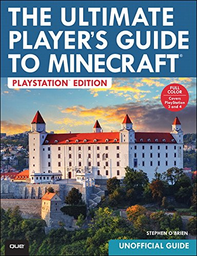 The Ultimate Player's Guide to Minecraft - PlayStation Edition