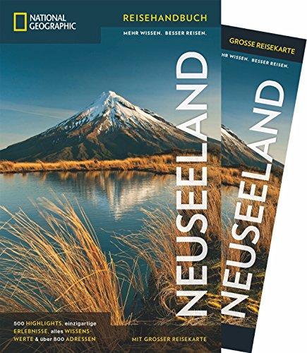 NATIONAL GEOGRAPHIC Reisehandbuch Neuseeland: Der ultimative Reiseführer mit über 500 Adressen und praktischer Faltkarte zum Herausnehmen für alle Traveler. (NG_Reiseführer)